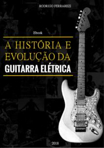 Ebook a história e evolução da guitarra elétrica